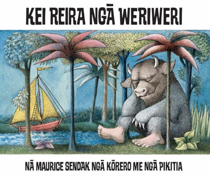 Cover of Kei Reira Ngā Weriweri or Where the Wild Things Are in Te Reo Māori